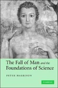 The Fall of Man and the Foundations of Science, by Peter Harrison