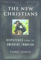The New Christians - Dispatches from the Emergent Frontier